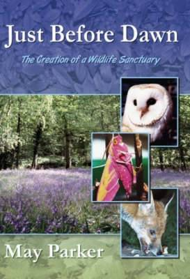 Just Before Dawn: The Creation of a Wildlife Sanctuary