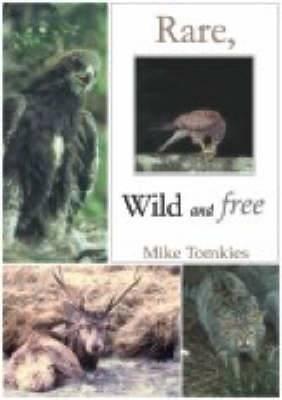 Rare, Wild and Free