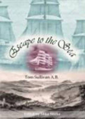Escape to the Sea: Memoirs of a Victorian Merchant Mariner