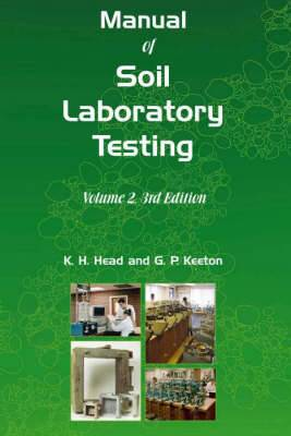 Manual of Soil Laboratory Testing: Pt. 2: Permeability, Shear Strength and Compressibility Tests