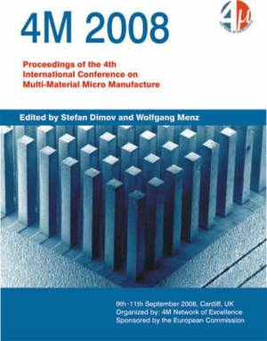 4M 2008: Proceedings of the 4th International Conference on Multi-material Micro Manufacture