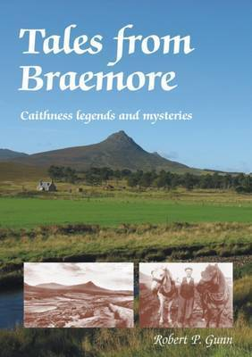 Tales from Braemore: Caithness Legends and Mysteries
