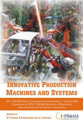 Innovative Production Machines and Systems: Fourth I*PROMS Virtual International Conference, 1-14 July 2008