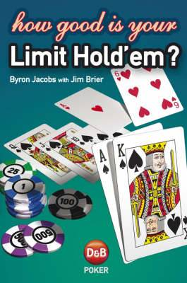 How Good is Your Limit Hold'em?