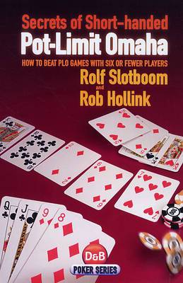 Secrets of Short-handed Pot-limit Omaha: How to Beat PLO Games with Six or Fewer Players