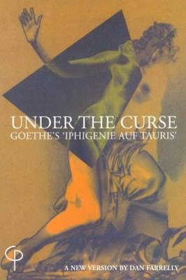 Under the Curse: Goethe's  Iphigenie Auf Tauris
