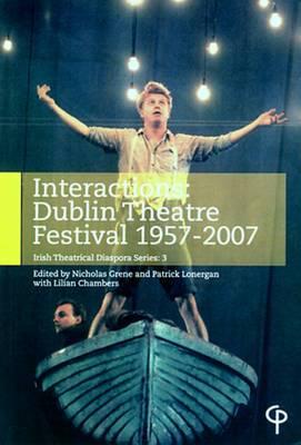 Interactions: Dublin Theatre Festival 1957-2007