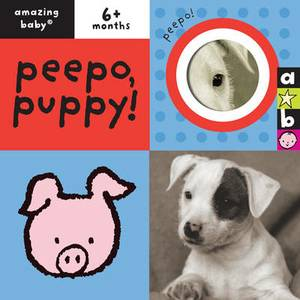 Peepo Puppy: Amazing Baby