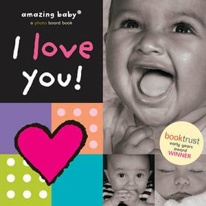 I Love You (New Edition): Amazing Baby