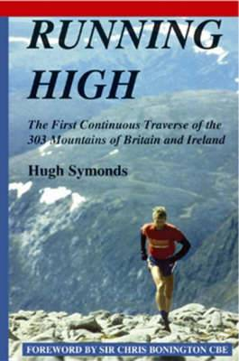 Running High: The First Continuous Traverse of the 303 Mountains of Britain & Ireland