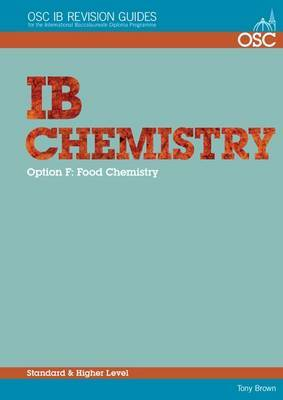IB Chemistry Option F - Food Chemistry Standard and Higher Level: Revision guide