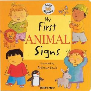 My First Animal Signs: BSL (British Sign Language)