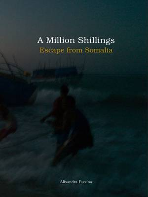 A Million Shillings: Escape from Somalia