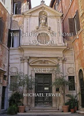 The Churches of Rome, 1527-1870: Vol. 2