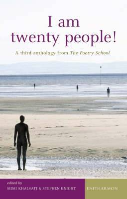 I am Twenty People!: A Third Anthology from the Poetry School