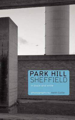 Park Hill Sheffield: In Black and White