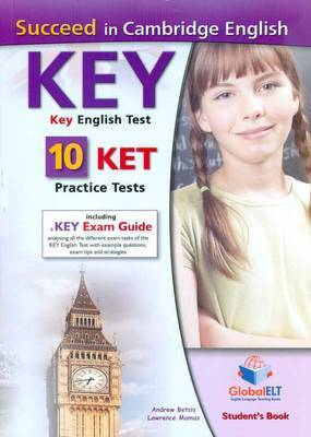 Succeed in Cambridge English Key-ket, Student's Book: 10 Ket Practice Tests