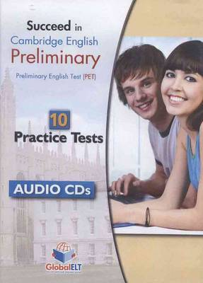 Succeed in Cambridge English Preliminary ( PET ) - 10 Practice Tests - Audio CDs