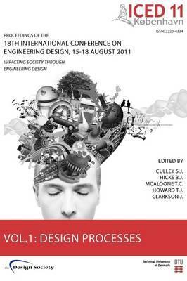 Proceedings of ICED11: Impacting Society Through Engineering Design: Vol. 1: Design Processes