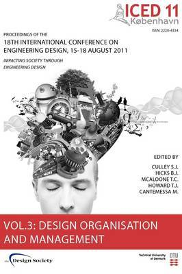 Proceedings of ICED11: Impacting Society Through Engineering Design: Vol. 3: Organisation and Management