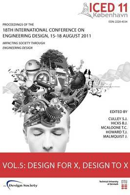 Proceedings of ICED11: Impacting Society Through Engineering Design: Vol. 5: Design for X, Design to X