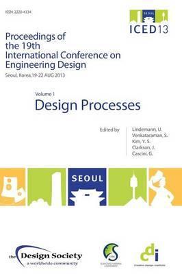 Proceedings of ICED13 Volume 1: Design Processes: Volume 1