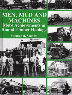 Men, Mud and Machines: More Achievements in Round Timber Haulage