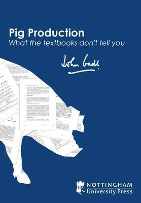 Pig Production: What the Textbooks Don't Tell You