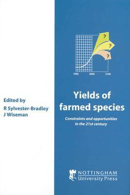 Yields of Farmed Species: Constraints and Opportunities in the 21st Century