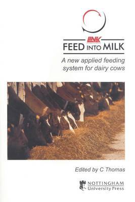 Feed into Milk: A New Applied Feeding System for Dairy Cows