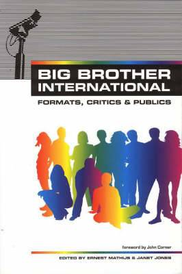 Big Brother International: Format,Critics and Publics