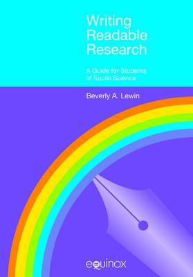 Writing Readable Research: A Guide for Students of Social Science