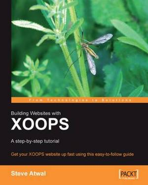 Building Websites with Xoops: A Step-by-step Tutorial