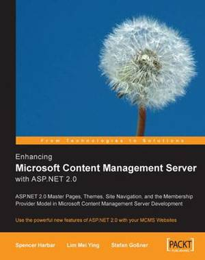 Enhancing Microsoft Content Management Server with ASP.NET 2.0: ASP.NET 2.0 Master Pages, Themes, Site Navigation, and the Membership Provider Model in Microsoft Content Management Server Development