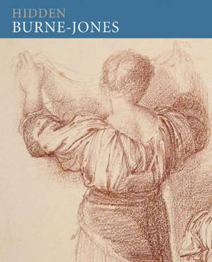 Hidden Burne Jones: Works on Paper by Edward Burne Jones from Birmingham Museums