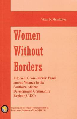 Women without Borders: Informal Cross-border Trade Among Women in the Southern African Development Community (SADC)
