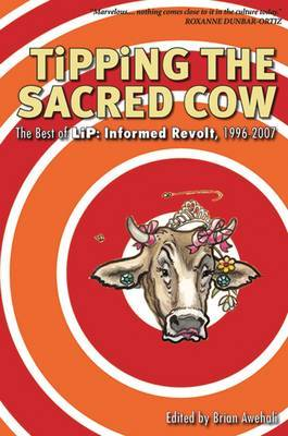 Tipping the Sacred Cow: The Best of  LiP  - Informed Revolt 1996-2007