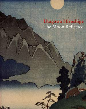 Utagawa Hiroshiga: The Moon Reflected