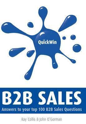 Quick Win B2B Sales: Answers to Your Top 100 B2B Sales Questions