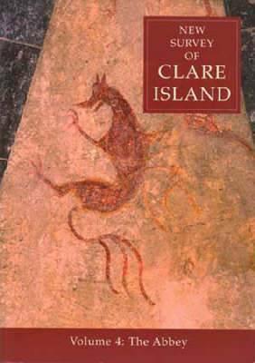 New Survey of Clare Island: v. 4: Abbey