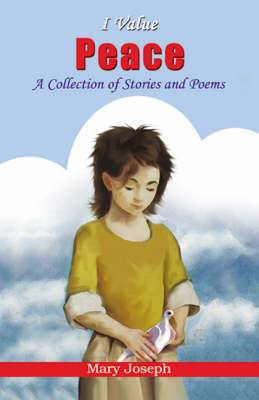 I Value Peace: A Collection of Stories and Poems