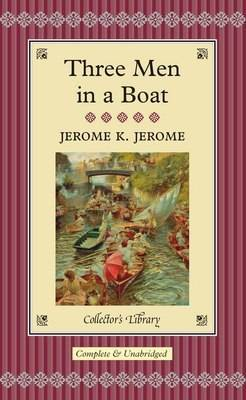 Three Men in a Boat: To Say Nothing of the Dog. Jerome K. Jerome