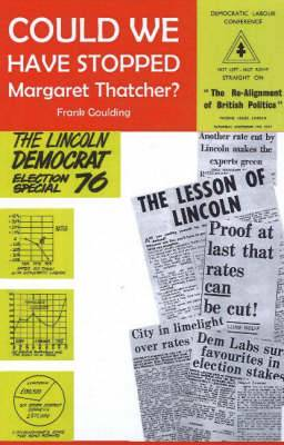 Could We Have Stopped Margaret Thatcher?