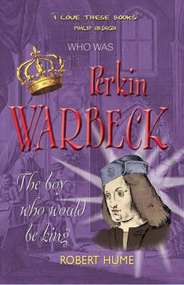 Perkin Warbeck: The Boy Who Would be King