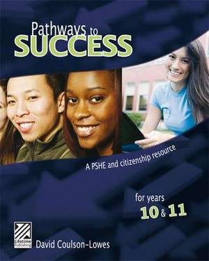 Pathways to Success: A PSHE Careers Citizenship Resource for Years 10 and 11