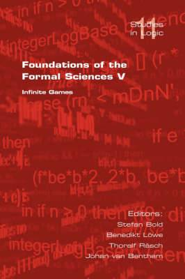 Foundations of the Formal Sciences: v. 5: Infinite Games