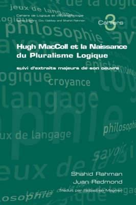 Hugh MacColl et la Naissance de Pluralisme Logique: Suivi d'Extraits Majeurs de Son Oeuvre
