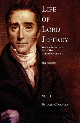 Life of Lord Jeffrey: With a Selection from His Correspondence: v. 1