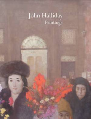 John Halliday Paintings: Catalogue of an Exhibition