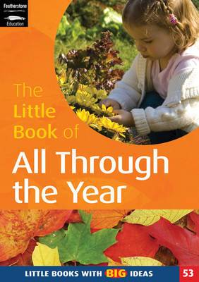 The Little Book of All Through the Year: Little Books with Big Ideas